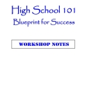 High School 101 workshop AND e-book notes