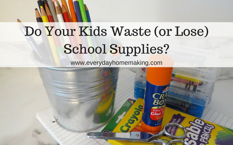 Do Your Kids Waste or Lose School Supplies?