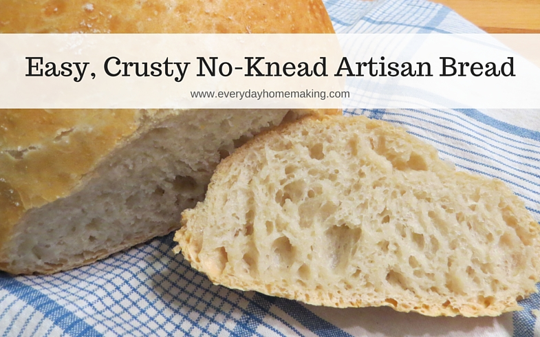 easy crusty no-knead artisan bread | www.everydayhomemaking.com