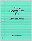 Home Education 101: A Mentor's Manual -- Vicki Bentley -- Everyday Homemaking