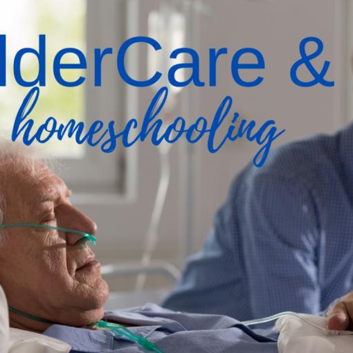 ElderCare & Homeschooling